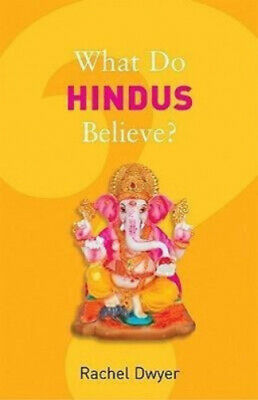 What Do Hindus Believe? (What Do We Believe) by Dwyer,