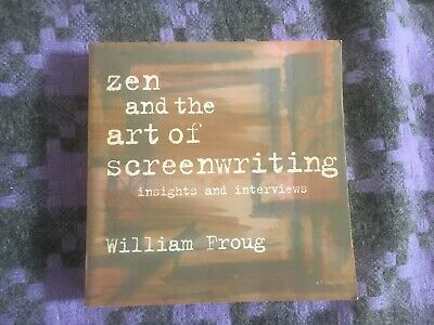 Zen and the Art of Screenwriting: Insights and Interviews by