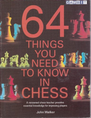 64 Things You Need to Know in Chess: A Renowned Chess