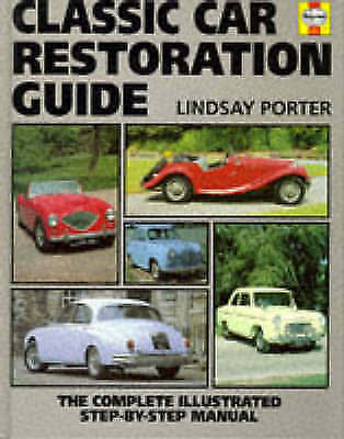 Classic Car Restoration: The Complete Step-by-step Guide by