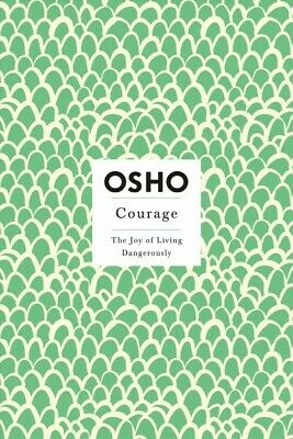 Courage: The Joy of Living Dangerously, Paperback by Osho,