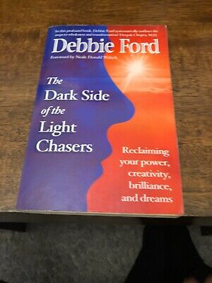 Dark Side of the Light Chasers: Reclaiming Your Power,