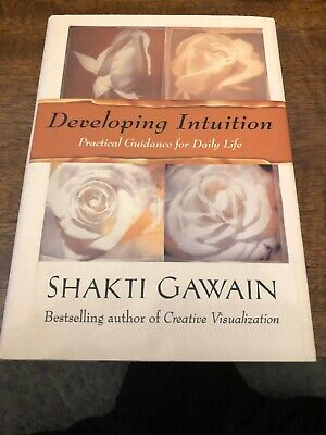 Developing Intuition: Practical Guidance for Daily Life by