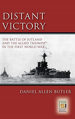 Distant Victory: The Battle of Jutland and the Allied