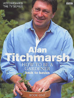How to be a Gardener: Book One: Secrets of Success by Alan