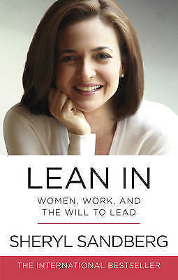 Lean In: Women, Work, and the Will to Lead by Sheryl