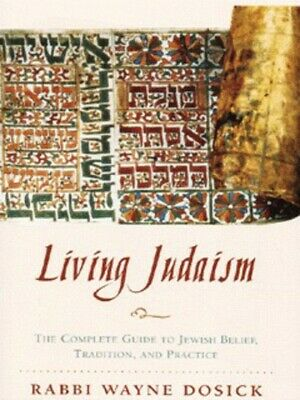 Living Judaism: the complete guide to Jewish belief,