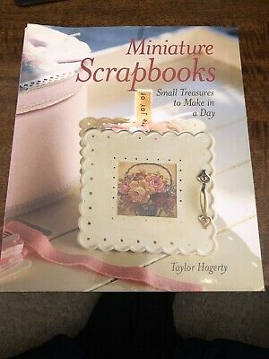 Miniature Scrapbooks: Small Treasures to Make in a Day by