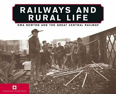 Railways and Rural Life: S W A Newton and the Great Central