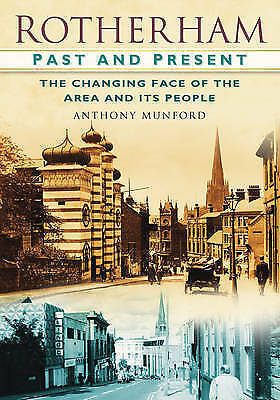 Rotherham Past and Present The Changing Face of the Area and
