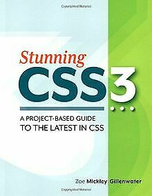 Stunning CSS3: A Project-Based Guide to the Latest in...