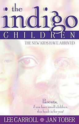 The Indigo Children: The New Kids Have Arrived, Tober,