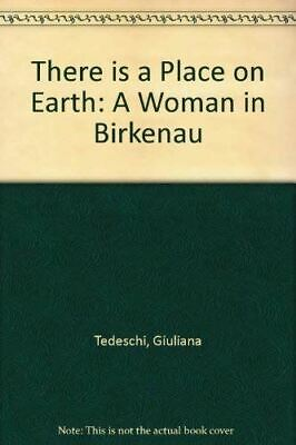 There is a Place on Earth: A Woman in Birkenau, Tedeschi,