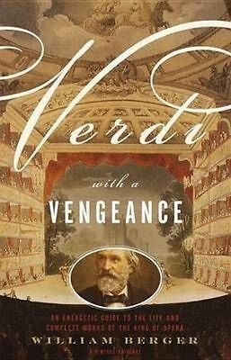 Very Good, Verdi With a Vengeance: An Energetic Guide to the