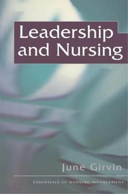 Leadership and Nursing (The Essentials of Nursing Management