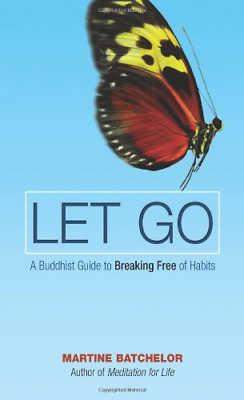 Let Go: A Buddhist Guide to Breaking Free of Habits, Very