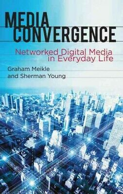 Media Convergence: Networked Digital Media in Everyday Life,