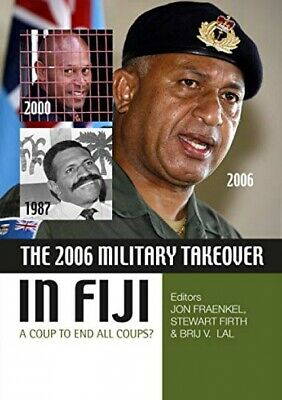 The  Military Takeover in Fiji: A Coup to End All Coups?