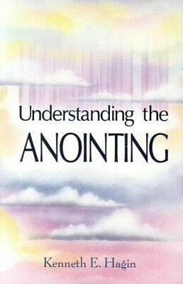 Understanding the Anointing, Paperback by Hagin, Kenneth E.,
