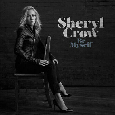 Be Myself by Sheryl Crow.