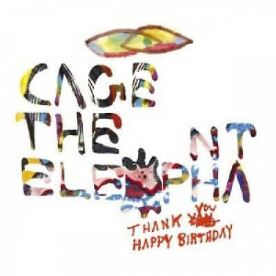 Thank You Happy Birthday [Digipak] by Cage the Elephant.