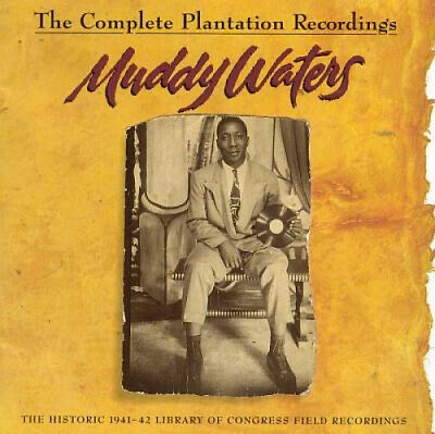 The Complete Plantation Recordings by Muddy Waters.