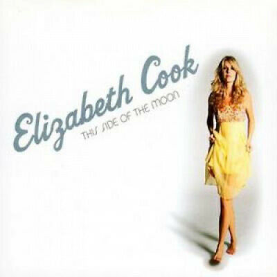 This Side of the Moon [Digipak] by Elizabeth Cook.