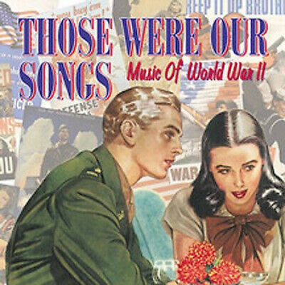Those Were Our Songs: Music of World War II by Various