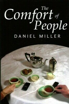 Comfort of People, Paperback by Miller, Daniel, Brand New,