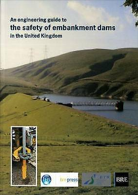 Engineering Guide to the Safety of Embankment Dams in the