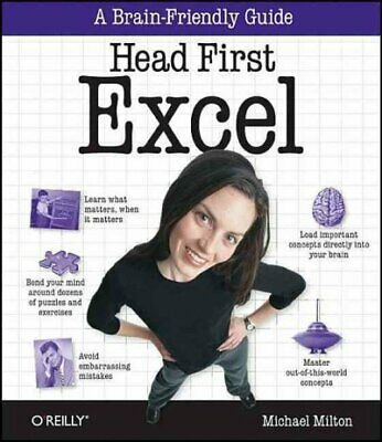 Head First Excel, Paperback by Milton, Michael, Brand New,