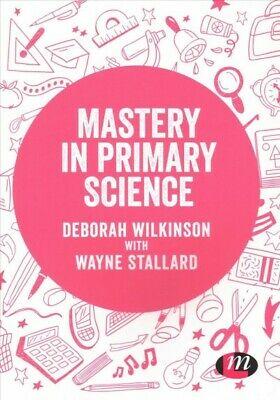 Mastery in Primary Science, Paperback by Wilkinson, Deborah;
