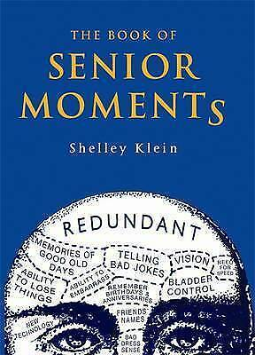The Book of Senior Moments by Shelley Klein (Hardback, )