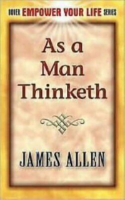 As a Man Thinketh (Dover Empower Your Li... by Allen, James