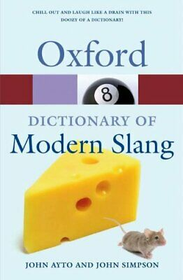 Oxford Dictionary of Modern Slang 2/e (Oxford Quick