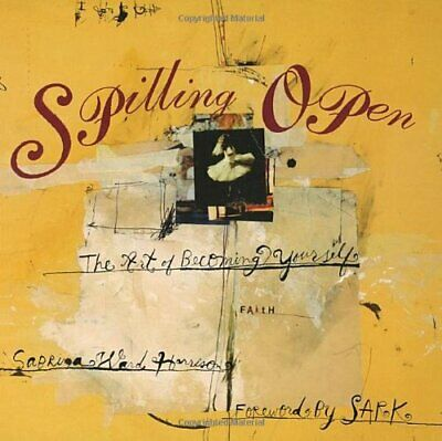 Spilling Open: The Art of Becoming Yourself by Harrison,