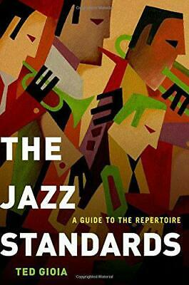 The Jazz Standards: A Guide to the Repertoire by Gioia, Ted,