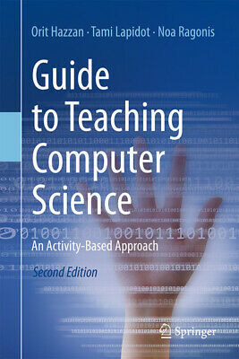 Guide to teaching computer science: an activity-based