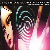 The Future Sound Of London – From The Archives Vol. 2