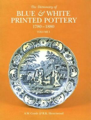 Like New, The Dictionary of Blue and White Printed Pottery,