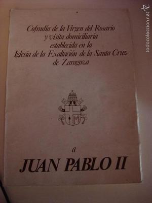 COFRADIA DE LA VIRGEN DEL ROSARIO DE ZARAGOZA...A JUAN PABLO