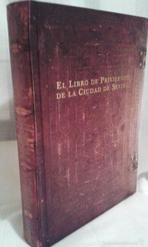 EL LIBRO DE PRIVILEGIOS DE LA CIUDAD DE SEVILLA. Edición