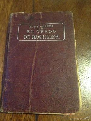 El grado de Bachiller. José Cortés.