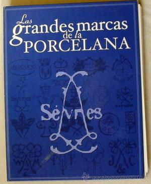 LAS GRANDES MARCAS DE LA PORCELANA - COLECCIONABLE EDILIBRO