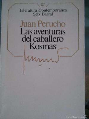 Las aventuras del caballero Kosmas. Juan Perucho. Seix