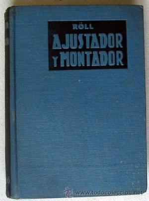 MANUAL MODERNO DEL AJUSTADOR Y DEL MONTADOR - FRITZ RÖLL -