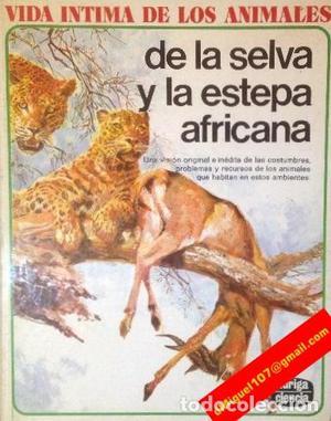 VIDA ÍNTIMA DE LOS ANIMALES DE LA SELVA Y LA ESTEPA