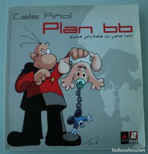 LIBRO COMIC CELS PIÑOL: PLAN BB (MANUAL PARA BEBÉS CON