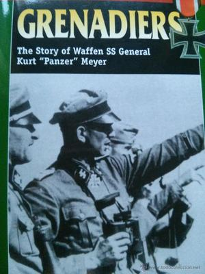 GRENADIERS THE STORY OF WAFFEN SS GENERAL