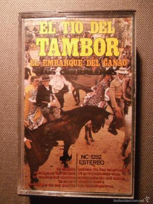 CINTA DE CASSETTE - CASETE - EL TIO DEL TAMBOR - EL EMBARQUE